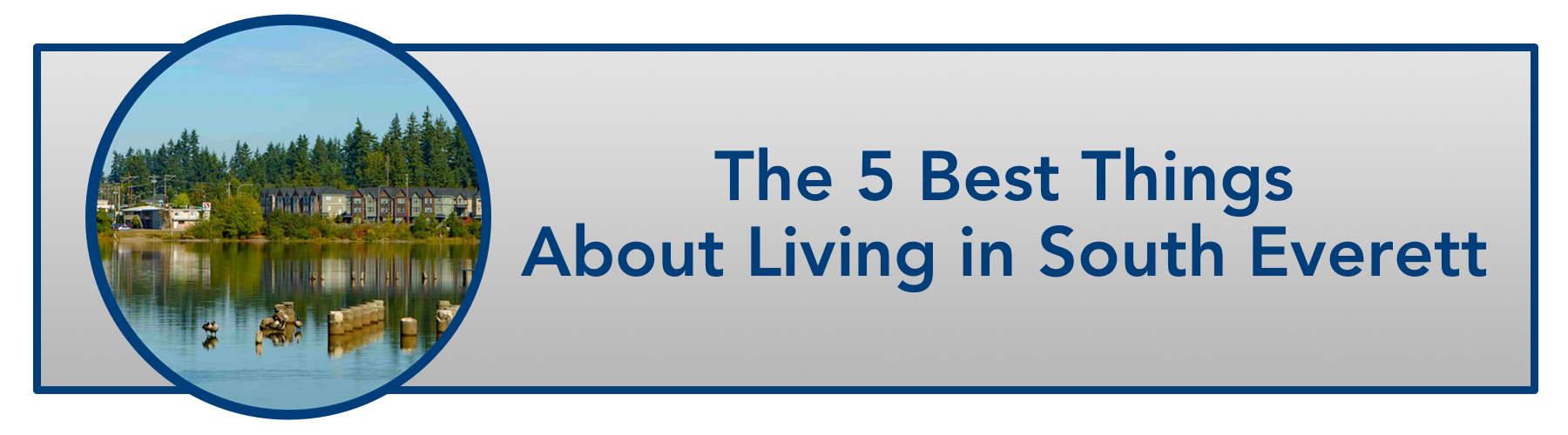 WindermereNorth_SouthEverett_The 5 Best Things About Living in South Everett