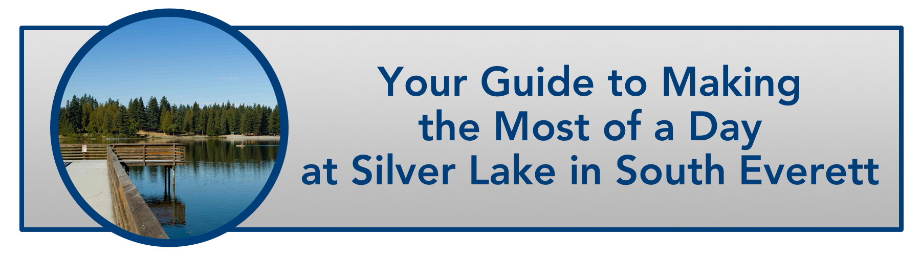 WindermereNorth_SouthEverett_Your Guide to Making the Most of a Day at Silver Lake in South Everett